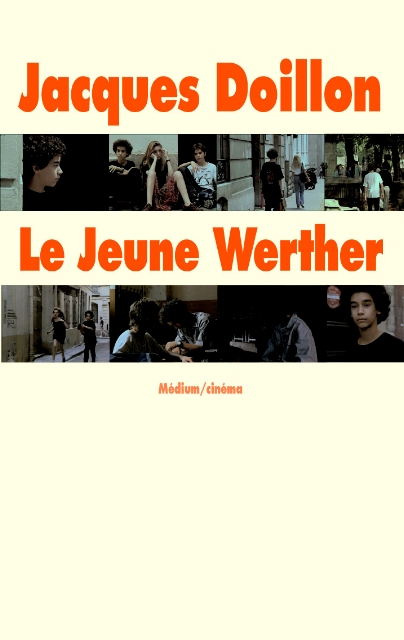 Jacques Doillon / <i>Le jeune Werther</i>